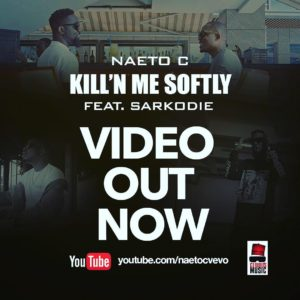 New Video: Naeto C feat., Sarkodie – Kill'N me softly