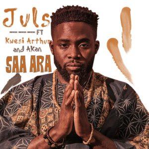 New Music: Juls feat. Kwesi Arthur & Akan – Saa Ara