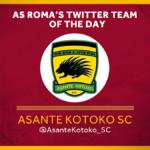 Serie A giants AS Roma name Asante Kotoko 'Team of the Day'
