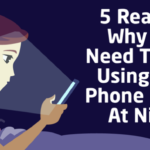 5 Reasons you need to stop using your phone in bed at night