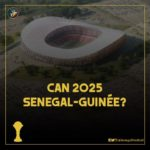 Senegal considering a fresh bid to Co-host of the 2025 AFCON with Guinea