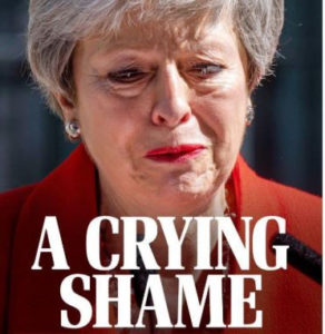 PHOTOS: UK Newspapers SAVAGELY mock Theresa May over resignation
