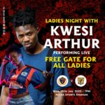 It's free for all ladies as Legon Cities bill Kwesi Arthur to perform in their clash with Ashgold