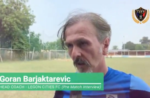REPORTS: Legon Cities axe struggling Goran Barjaktarevic as head coach