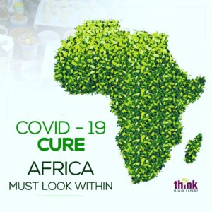 Don't rely on foreign countries for COVID-19 cure - Think Media to African leaders