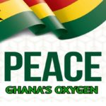 Bright Philip Donkor writes: Peace is Ghana's oxygen