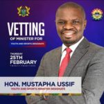 Minister for youth & sports designate Mustapha Ussif appears before vetting committee on Thursday