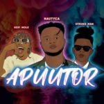 Nautyca features Kofi Mole and Strongman in a new song titled 'Apuutor'