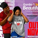 Gambo out with love song 'beautiful' featuring Sefa